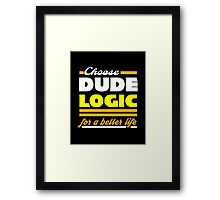Dude Logic Framed Print