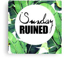 SUNDAY RUINED Canvas Print