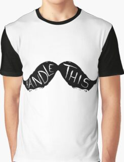 Handle This - Mustache Pun Graphic T-Shirt