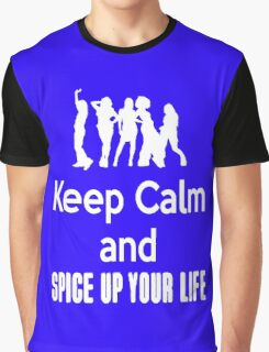 Keep Calm and Spice Up Your Life Graphic T-Shirt