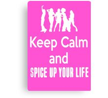 Keep Calm and Spice Up Your Life Canvas Print