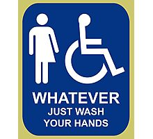 WHATEVER - Just Wash Your Hands Photographic Print