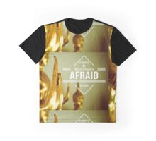 Always Do What You Are Afraid To Do Graphic T-Shirt