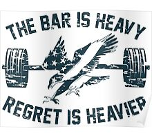 The Bar Is Heavy Regret Is Heavier - Blue Poster