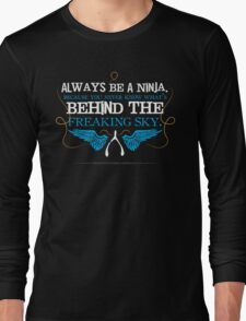 Always Be A Ninja Long Sleeve T-Shirt