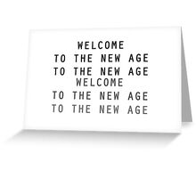 Welcome To The New Age Greeting Card