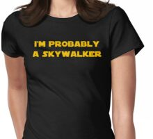 I'm Probably a Skywalker Womens Fitted T-Shirt