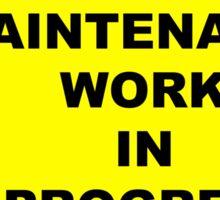 Essential maintenance work in progress Sticker