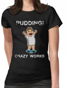 Pudding! Womens Fitted T-Shirt