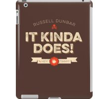 It Kinda Does! iPad Case/Skin