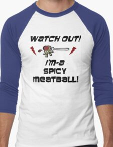 i'm a spicy meatball  Men's Baseball ¾ T-Shirt