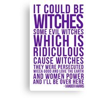 It Could be Witches... Canvas Print