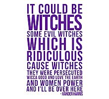 It Could be Witches... Photographic Print