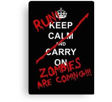 run zombies are coming! Canvas Print