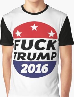 Fuck Trump | 2016 Graphic T-Shirt