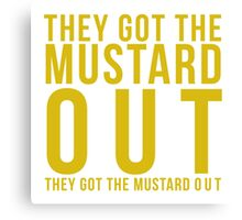 They Got the Mustard Out Canvas Print