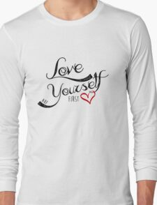 Love Yourself First Long Sleeve T-Shirt