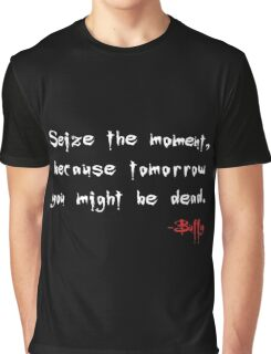 Seize the Moment - Says Buffy Graphic T-Shirt