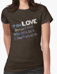 If the love doesn't feel like 90's R&B, I don't want it. Womens Fitted T-Shirt