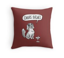 Party Dog - Cheers, Bitches! Throw Pillow