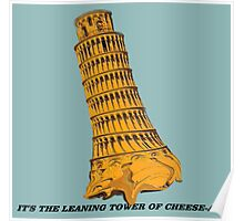 The Leaning Tower of Cheese-AH! Poster