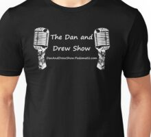 The Dan and Drew Show Unisex T-Shirt