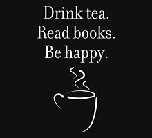 Drink tea. Read books. Be happy. (dark background) Classic T-Shirt