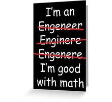 I'm an Engineer Greeting Card