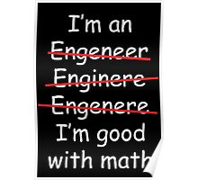 I'm an Engineer Poster