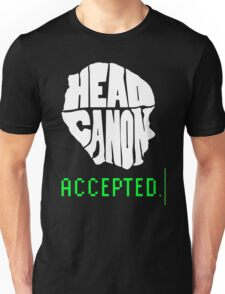 Head Canon Accepted! Unisex T-Shirt