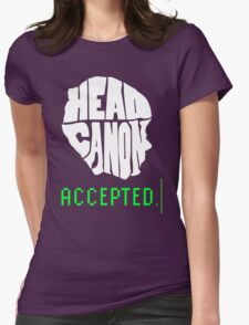 Head Canon Accepted! Womens Fitted T-Shirt