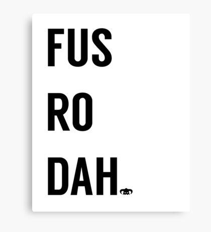 Fus Ro Dah Canvas Print