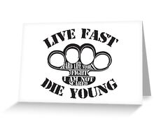 Live Fast, Die Young Greeting Card