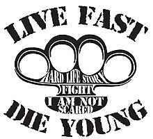 Live Fast, Die Young Photographic Print