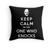 Keep Calm Im The One Who Knocks Throw Pillow