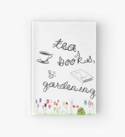 Tea, Books, and Gardening Hardcover Journal