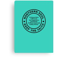 Northern Soul - Keep The Faith Canvas Print