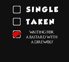 Single. Taken. Waiting For A Bastard With A Direwolf T-shirt Unisex T-Shirt