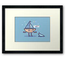 Yacht do you want Framed Print