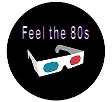 Feel the 80s Photographic Print