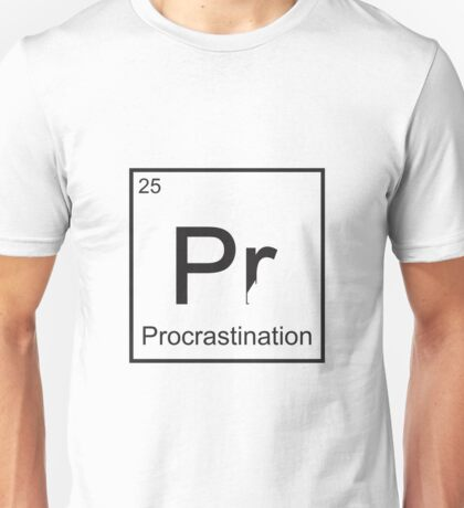 The Element of Procrastination Unisex T-Shirt