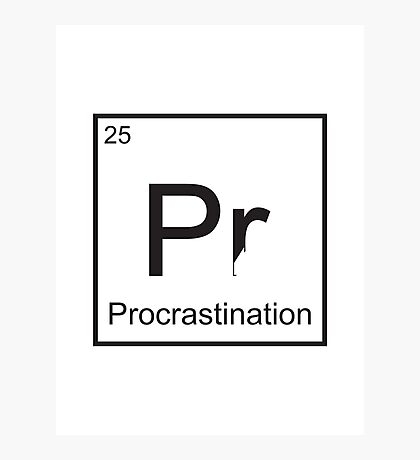 The Element of Procrastination Photographic Print