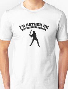 I'd Rather Be Watching Baseball T-Shirt