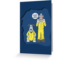BREAKING BAD & WALLACE AND GROMIT MASHUP Greeting Card