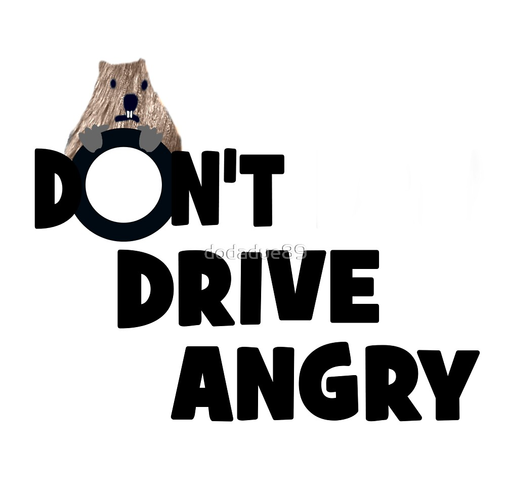 """Don't Drive Angry"" by dodadue89"