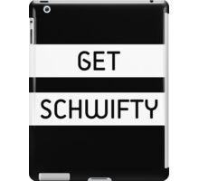 Get Schwifty iPad Case/Skin