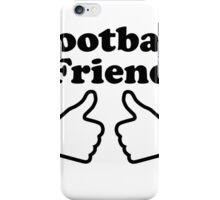 Football Friend iPhone Case/Skin