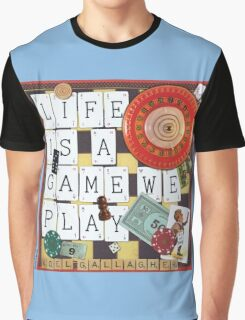 LIFE IS A GAME WE PLAY Graphic T-Shirt