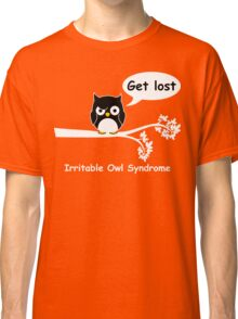 Irritable Owl syndrome Classic T-Shirt