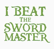 I beat the Sword Master One Piece - Short Sleeve